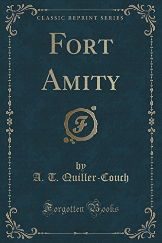 Fort Amity (Classic Reprint) by A. T. Quiller-Couch (2015-07-26)