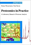 Proteomics in Practice : A Laboratory Manual of Proteome Analysis, Westermeier, Reiner and Naven, Tom, 3527303545