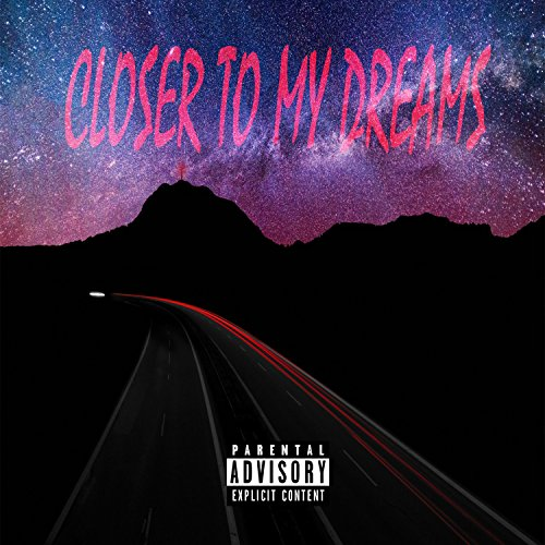 Closer to My Dreams [Explicit]