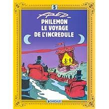 Voyage de l'incredule (le) philemon 05