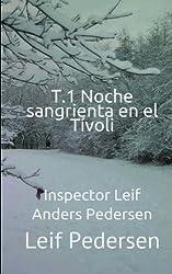 T.1 Noche sangrienta en el Tívoli: Volume 1 (Inspector Leif Anders Pedersen)