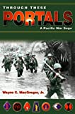 img - for Through These Portals: A Pacific War Saga book / textbook / text book