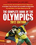 The Complete Book of the Olympics 2012, David Wallechinsky and Jaime Loucky, 1845136950