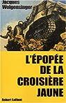 L'Epopée de la croisière jaune par Wolgensinger