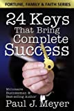 24 Keys That Bring Complete Success (Fortune Family & Faith)