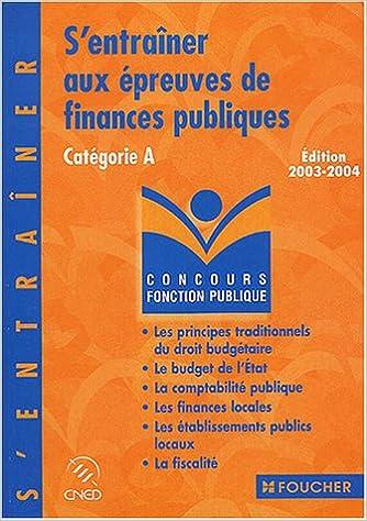 Livres gratuits S'entraîner aux épreuves de finances publiques : Catégorie A epub pdf