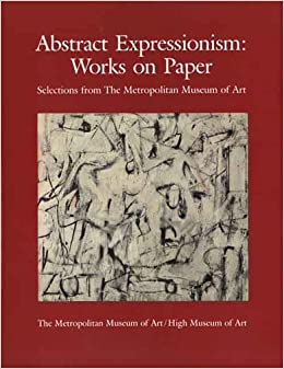 Book Abstract Expressionism: Works on Paper, Selections from the Metropolitan Museum of Art (Metropolitan Museum of Art Series)