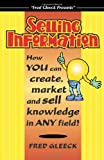 img - for Selling Information: How You Can Create, Market and Sell Knowledge in Any Field book / textbook / text book