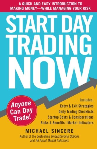 518KVyiozQL - Start Day Trading Now: A Quick and Easy Introduction to Making Money While Managing Your Risk