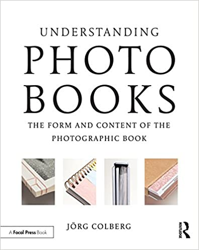 Amazon com: Understanding Photobooks: The Form and Content