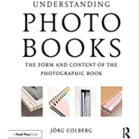Understanding Photobooks: The Form and Content of the