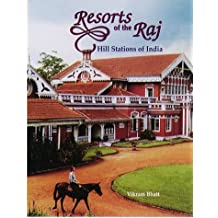 Resorts of the Raj: Hill stations of India