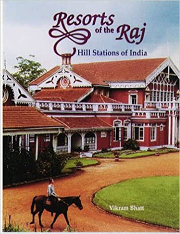 Buy Resorts Of The Raj Hill Stations India Book Online At Low Prices In