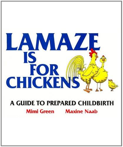 LAMAZE IS FOR CHICKENS