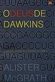 O Deus de Dawkins. Genes, Memes e o Sentido da Vida