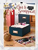 img - for Get It Scrapped!: Organize, Visualize, Create book / textbook / text book