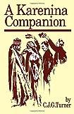 A Karenina Companion, Turner, C. J., 0889202257