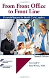 img - for From Front Office to Front Line: Essential Issues for Health Care Leaders, 2nd edition by Joint Commission (2011-11-30) book / textbook / text book