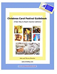Christmas Carol Festival Guidebook: A New Way to Reach Inactive Catholics