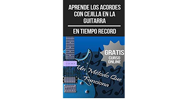 Aprende Los Acordes Con Cejilla En La Guitarra (+ Curso en Vídeo) eBook: de Guitarra, Central: Amazon.es: Tienda Kindle
