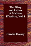 Diary and Letters of Madame DArblay Vol, Fanny Burney, 1406800929