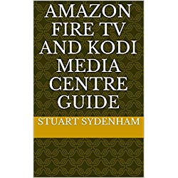 Fire TV and Kodi Media Centre Guide