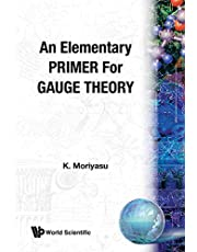 Elementary Primer For Gauge Theory, An