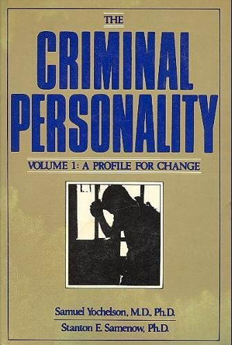 (The Criminal Personality, Vol. 1: A Profile for Change (Volume 1))