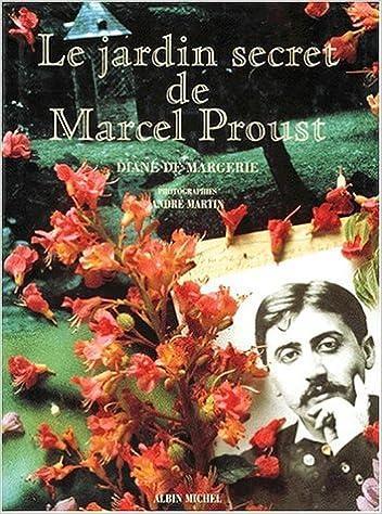 Le jardin secret de Marcel Proust: Amazon.es: Margerie, Diane de: Libros en idiomas extranjeros