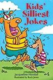 Kids' Silliest Jokes, Jacqueline Horsfall, 1402705980
