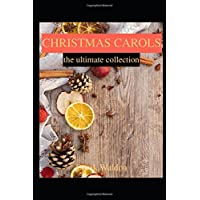 Christmas Carols: The Ultimate Collection