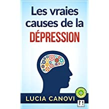 Les vraies causes de la dépression (French Edition)