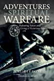 img - for Adventures in Spiritual Warfare: Defeating Satan and Living a Victorious Life book / textbook / text book