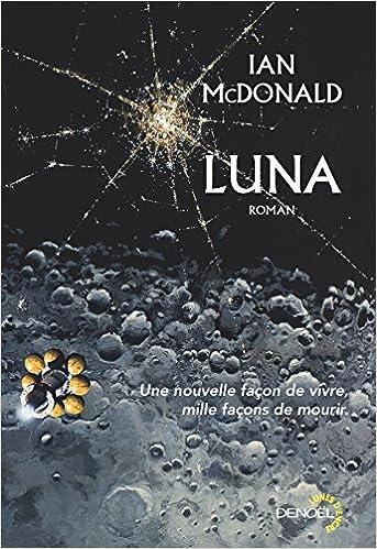 Ian McDonald - Nouvelle Lune (Luna 1)