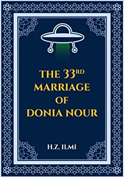 The Thirty-Third Marriage of Donia Nour by [ILMI, H.Z.]
