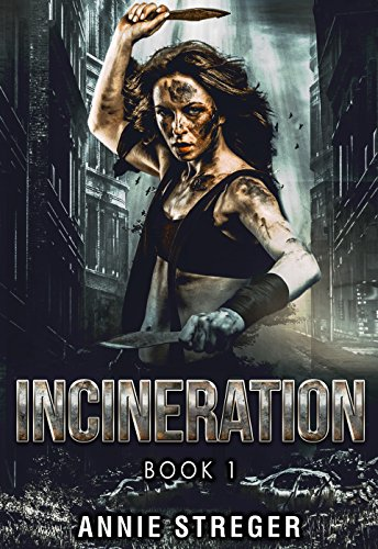 Incineration (The Incineration Series Book 1) by [Streger, Annie]