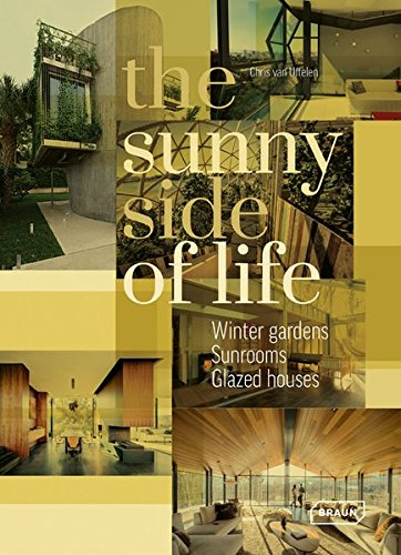 The Sunny Side of Life: Winter gardens, Sunrooms, Greenhouses (Side Green Life The Of)