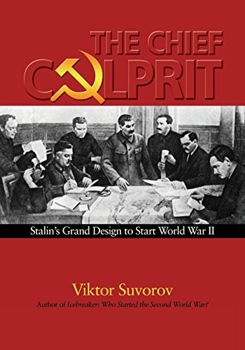 The Chief Culprit: Stalin's Grand Design to Start World War II (Could We Go To War With Russia)