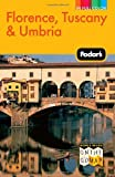 Fodor's Florence, Tuscany & Umbria, 10th Edition