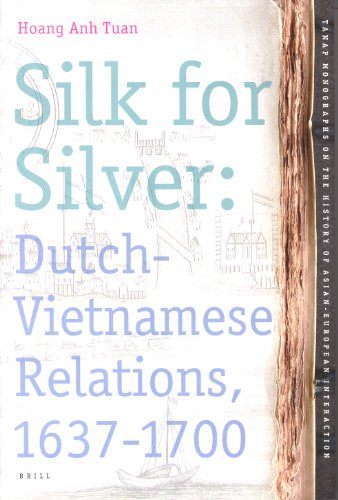 Silk for Silver (Tanap Monographs on the History of Asian-european Interaction) by BRILL