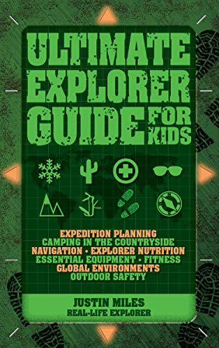 Ultimate Explorer Guide for Kids (Guide Kids Survival)