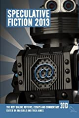 Speculative Fiction 2013: The year's best online reviews, essays and commentary (Volume 2) Paperback