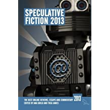 Speculative Fiction 2013: The year's best online reviews, essays and commentary (Volume 2)