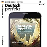 Deutsch perfekt Audio. 6/2017: Deutsch lernen Audio - Computer, Apps & Co. |  div.