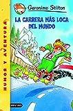 img - for La Carrera Mas Loca Del Mundo / The Race Across America (Geronimo Stilton) (Spanish Edition) book / textbook / text book