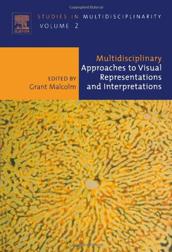 Multidisciplinary Approaches to Visual Representations and Interpretations, Volume 2 (Studies in Multidisciplinarity) by Elsevier Science
