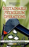 Sustainable Petroleum Operations (Energy Science, Engineering and Technology)