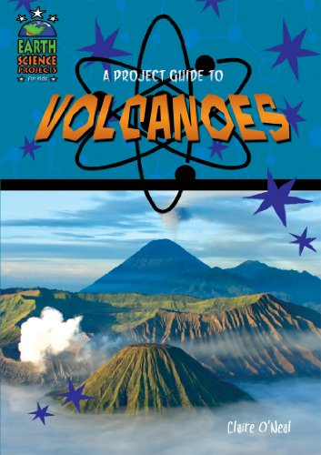 A Project Guide to Volcanoes (Earth Science Projects for Kids)
