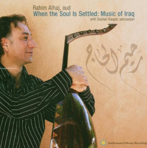 When the Soul Is Settled: Music of Iraq by AL HAJ,RAHIM (Image #2)