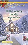 img - for High Country Holiday (Love Inspired LP) by Glynna Kaye (2014-10-21) book / textbook / text book
